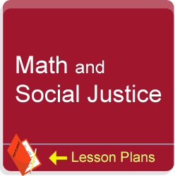 Math and social justice. Lesson plans.