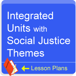 Integrated units with social justice themes. Lesson Plans.