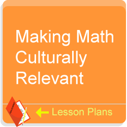 Making math culturally relevant. Lesson Plans.